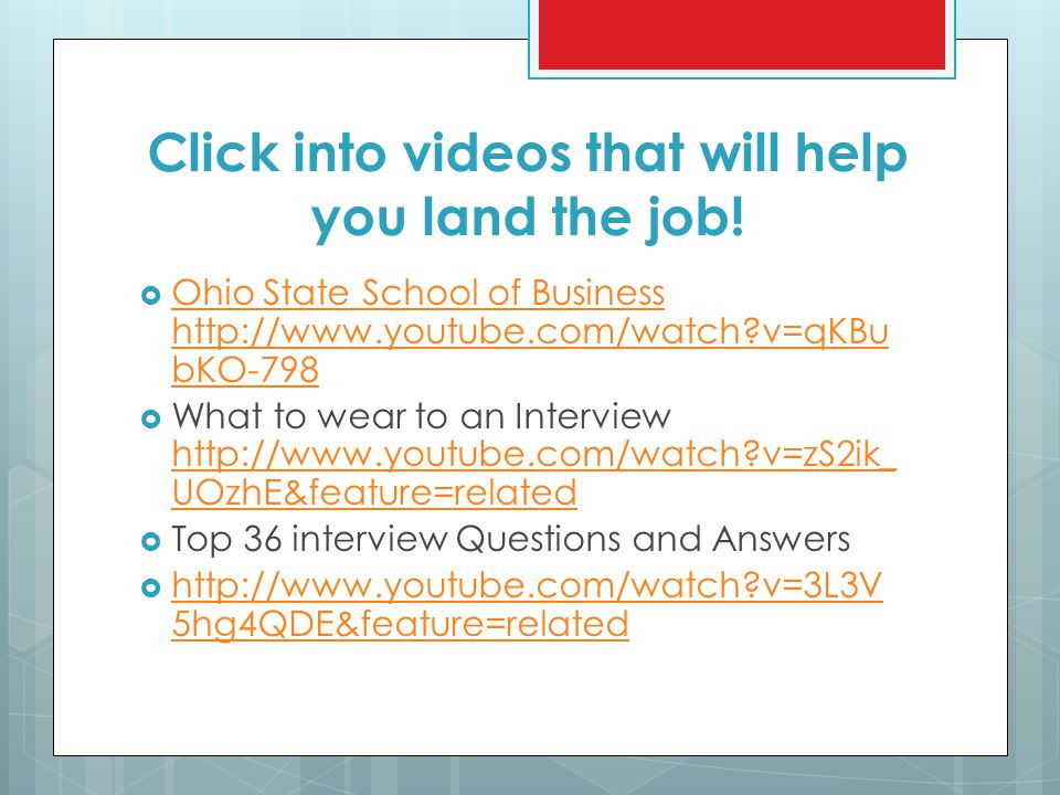 Click into videos that will help you land the job.