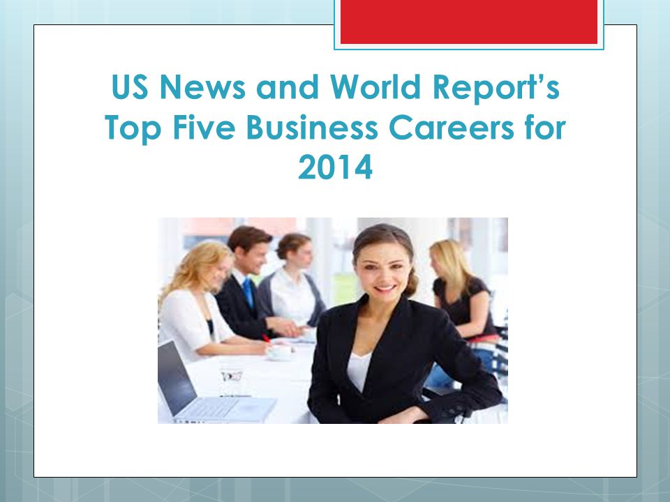 US News and World Report's Top Five Business Careers for 2014