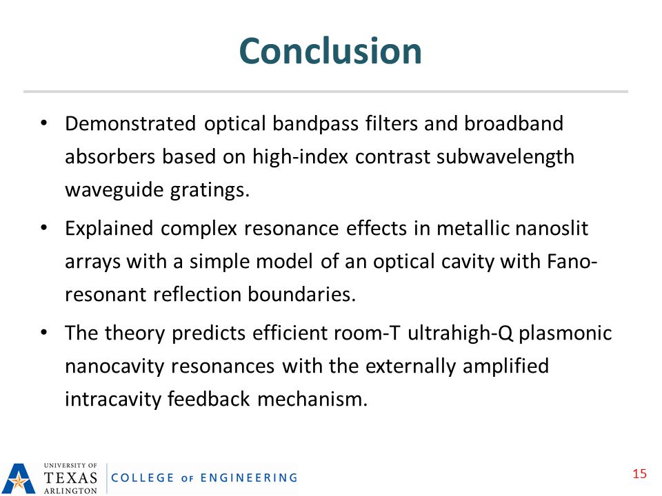 Conclusion Demonstrated optical bandpass filters and broadband absorbers based on high-index contrast subwavelength waveguide gratings.
