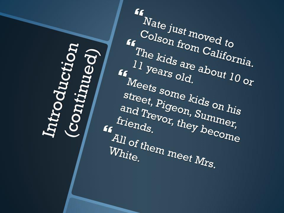 Protagonist/ Antagonist  Protagonist: Nate  10 years old, short, Caucasian, blonde hair  Antagonist: Mrs.