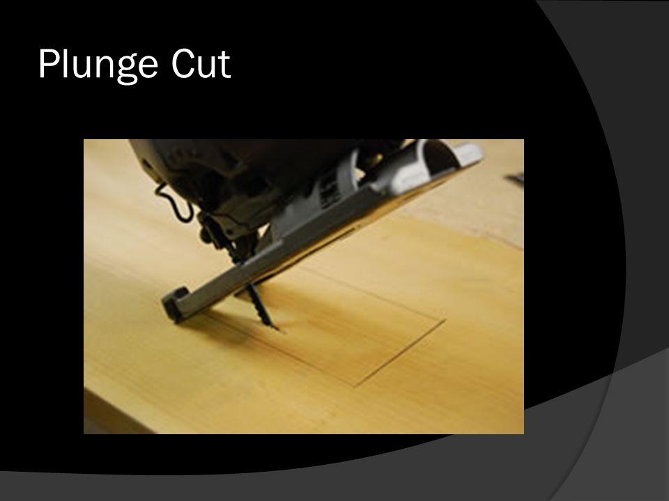 Plunge Cut