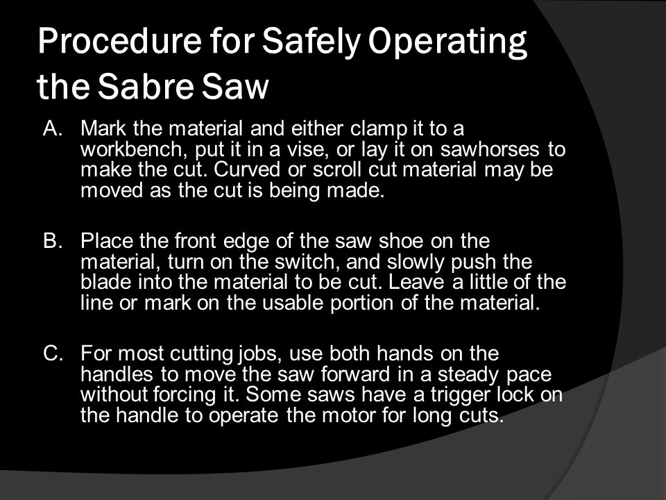 Procedure for Safely Operating the Sabre Saw D.
