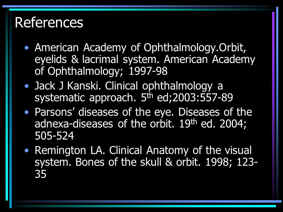 References American Academy of Ophthalmology.Orbit, eyelids & lacrimal system.