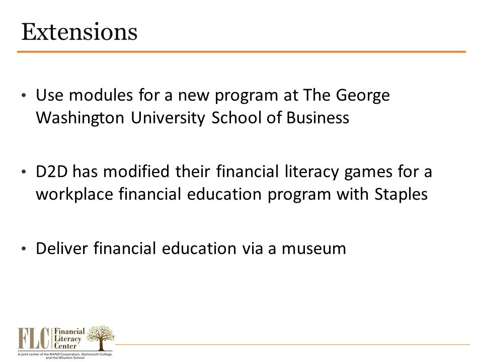 Extensions Use modules for a new program at The George Washington University School of Business D2D has modified their financial literacy games for a