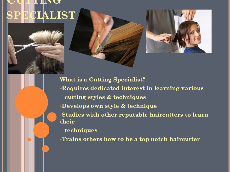 C UTTING SPECIALIST What is a Cutting Specialist.