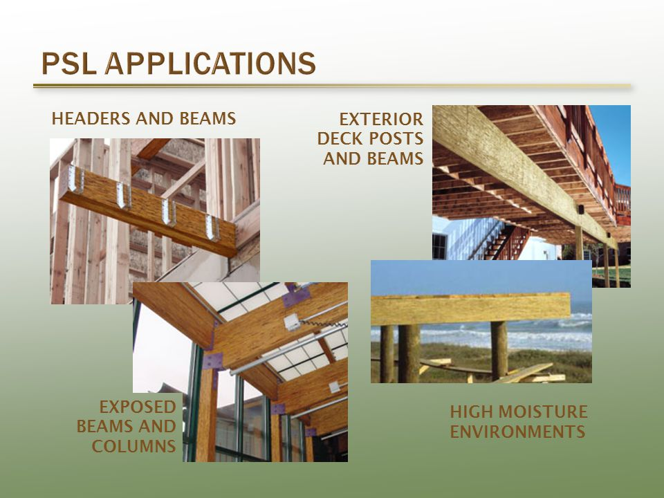 HEADERS AND BEAMSEXTERIOR DECK POSTS AND BEAMS HIGH MOISTURE ENVIRONMENTS EXPOSED BEAMS AND COLUMNS
