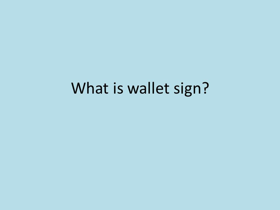 What is wallet sign?