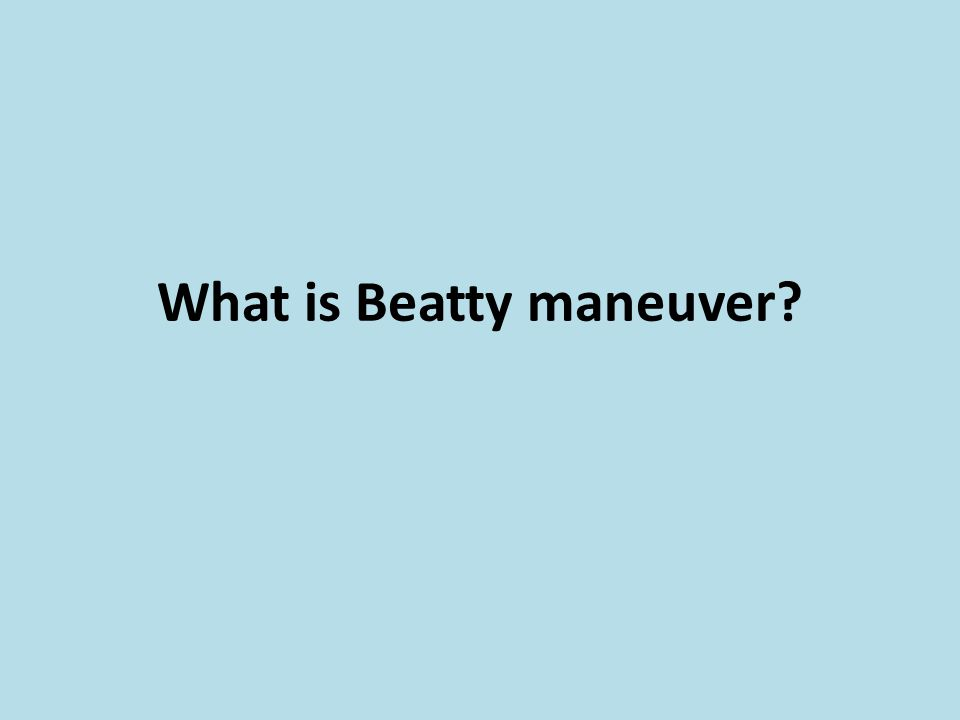 What is Beatty maneuver?