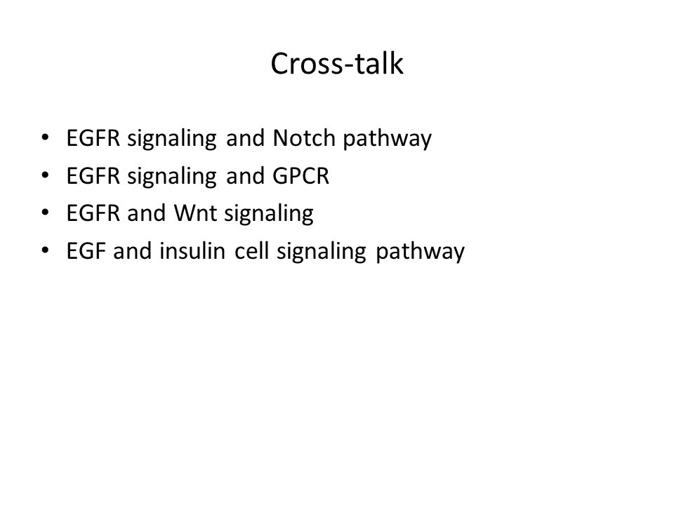 Cross-talk EGFR signaling and Notch pathway EGFR signaling and GPCR EGFR and Wnt signaling EGF and insulin cell signaling pathway