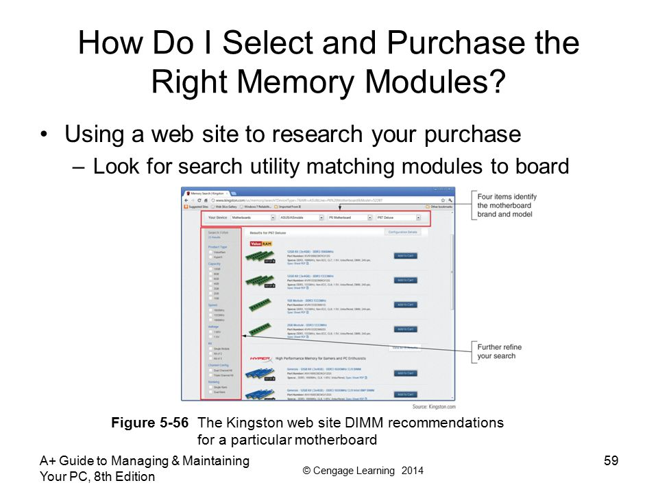 © Cengage Learning 2014 A+ Guide to Managing & Maintaining Your PC, 8th Edition 59 How Do I Select and Purchase the Right Memory Modules? Using a web