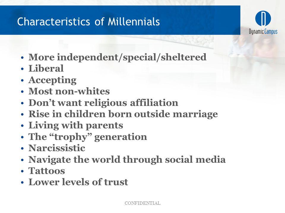 Millennials: the next America 5 New findings about Millennials: CONFIDENTIAL