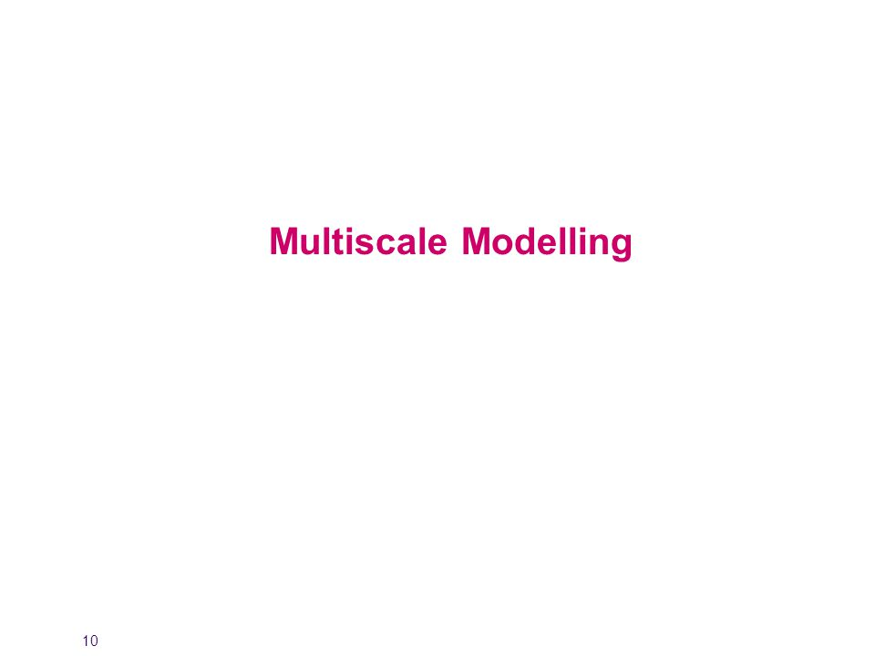 10 Multiscale Modelling