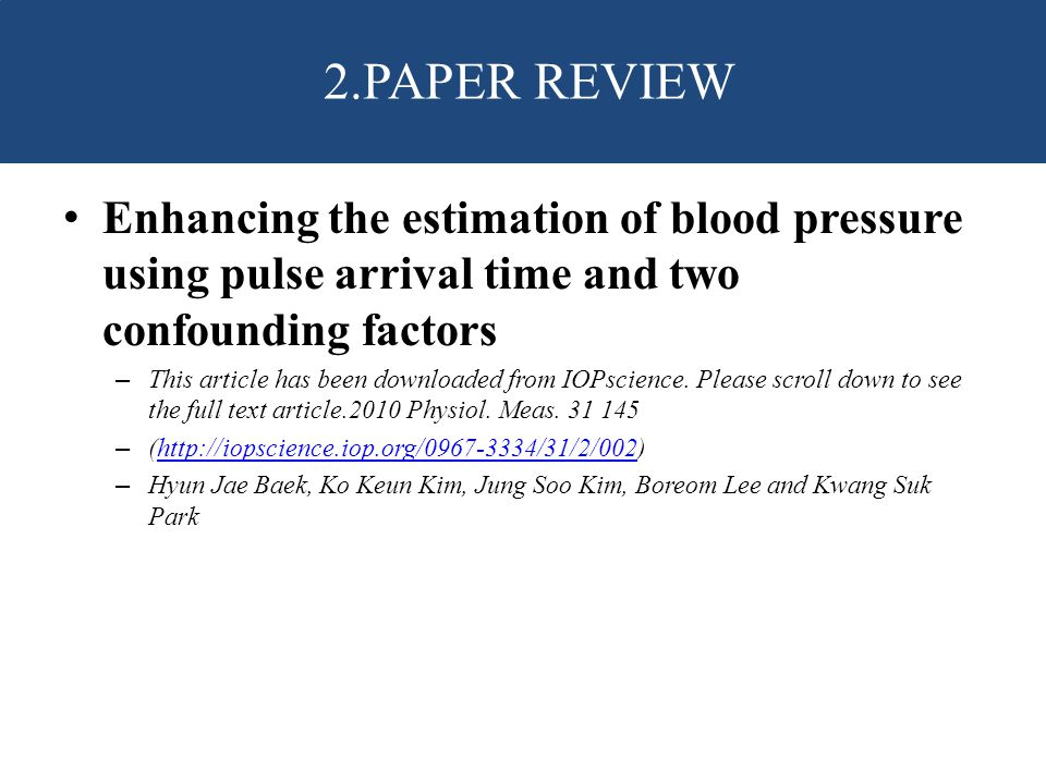 Enhancing the estimation of blood pressure using pulse arrival time and two confounding factors – This article has been downloaded from IOPscience.