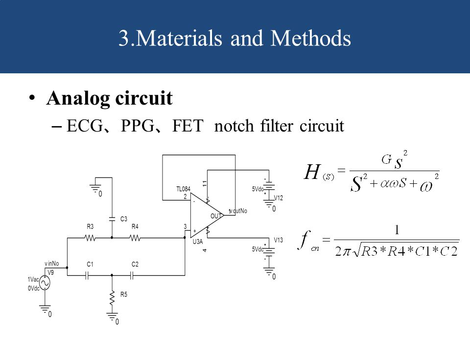 Analog circuit – ECG 、 PPG 、 FET notch filter circuit 3.Materials and Methods