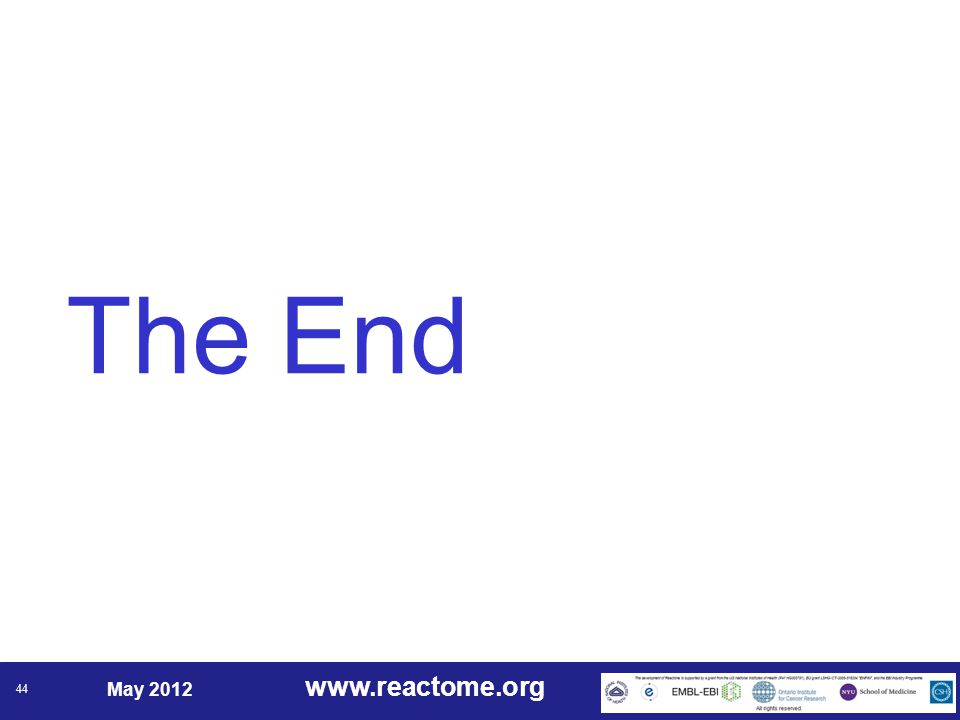 www.reactome.org May 2012 44 The End
