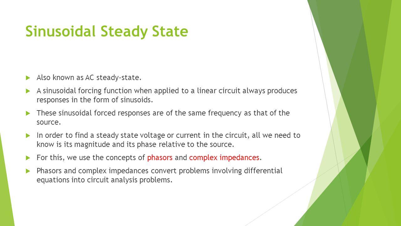 Sinusoidal Steady State Analysis 1.Representing sinusoidal function as phasor.