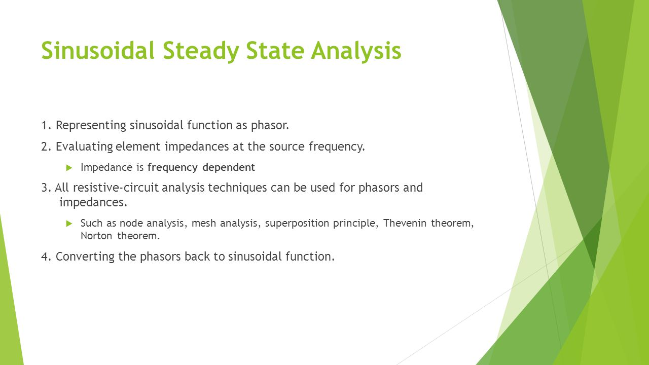 Sinusoidal Steady State Analysis 1. Representing sinusoidal function as phasor.