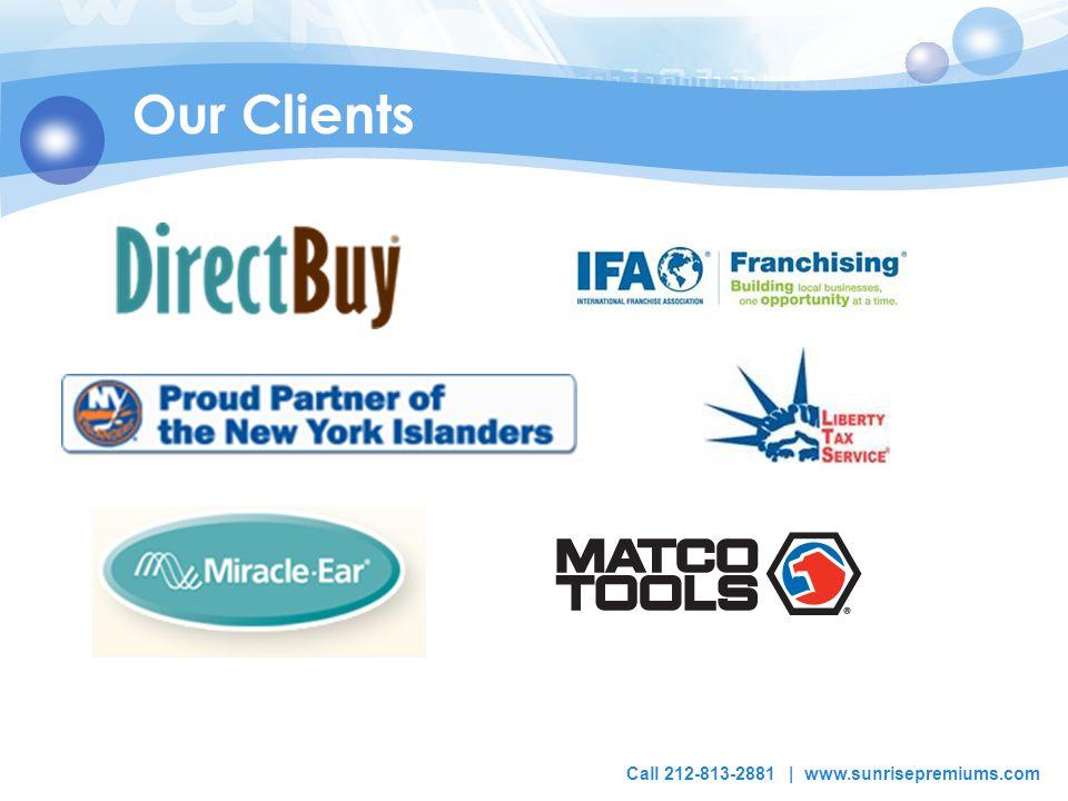 Our Clients Call 212-813-2881 | www.sunrisepremiums.com
