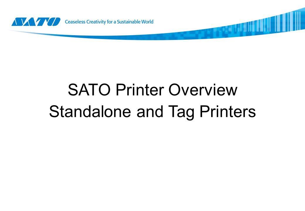 SATO Printer Overview Standalone and Tag Printers