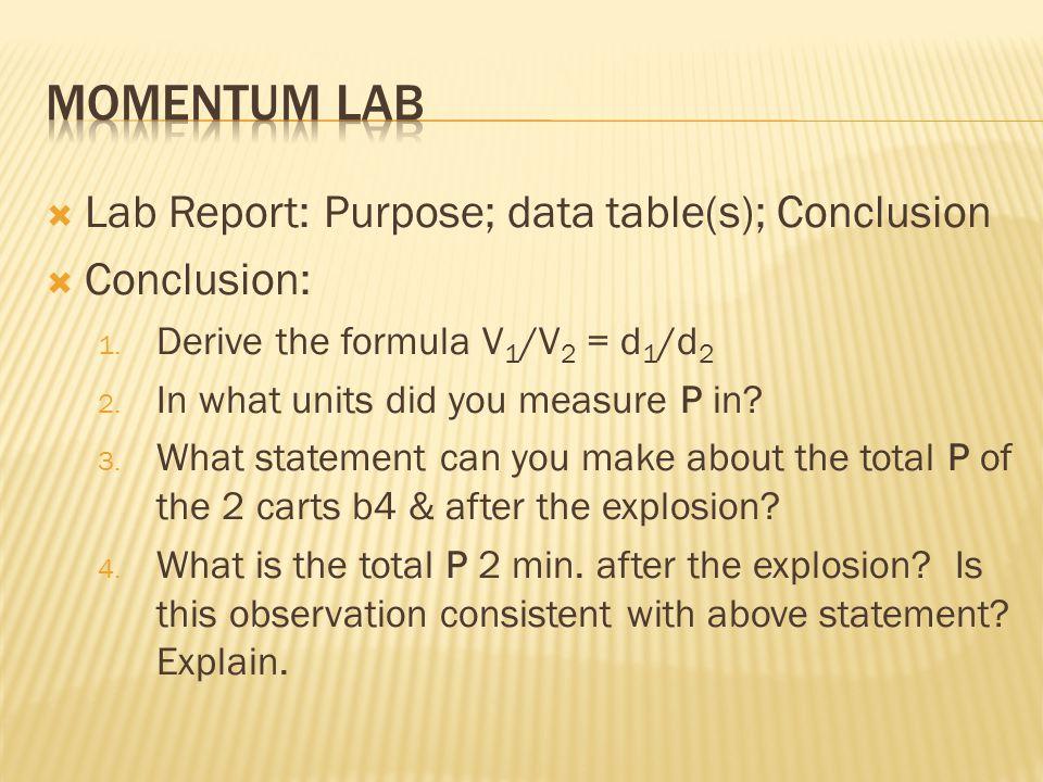  Lab Report: Purpose; data table(s); Conclusion  Conclusion: 1.