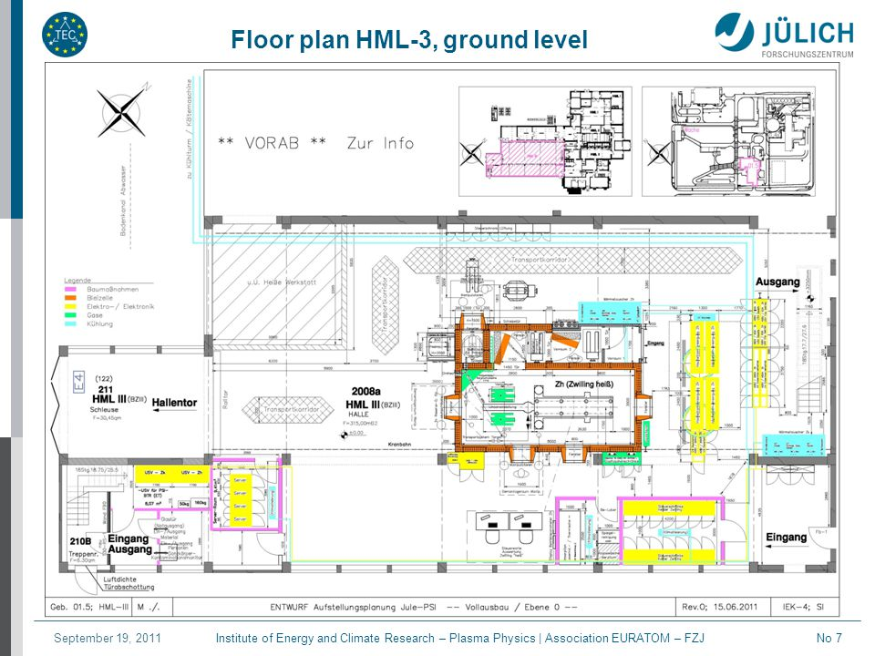 Institute of Energy and Climate Research – Plasma Physics | Association EURATOM – FZJSeptember 19, 2011No 8 Floor plan HML-3, level 1