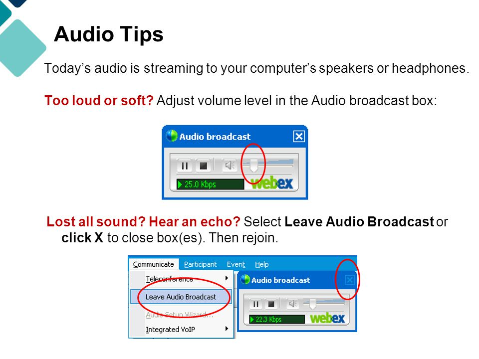 Audio Tips Today's audio is streaming to your computer's speakers or headphones.