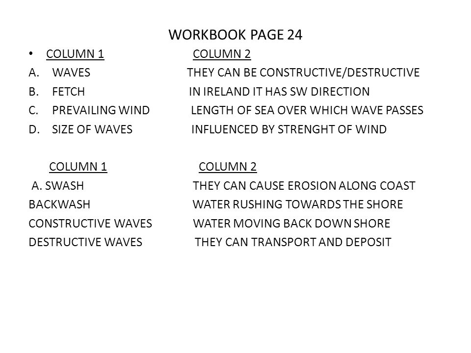 WORKBOOK PAGE 25 COLUMN 1 COCLUMN 2 A.ABRASION WAVES HITTING COAST B.