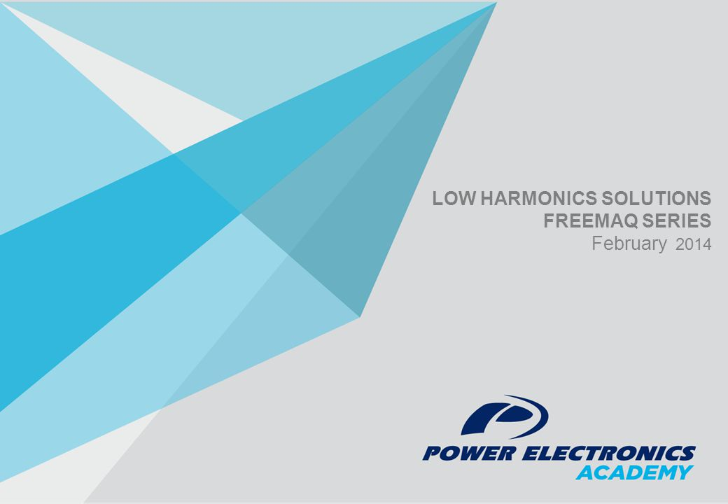 LOW HARMONICS SOLUTIONS FREEMAQ SERIES February 2014