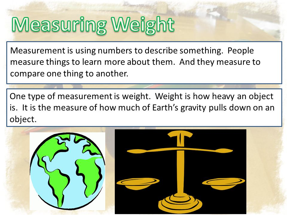 Measurement is using numbers to describe something.