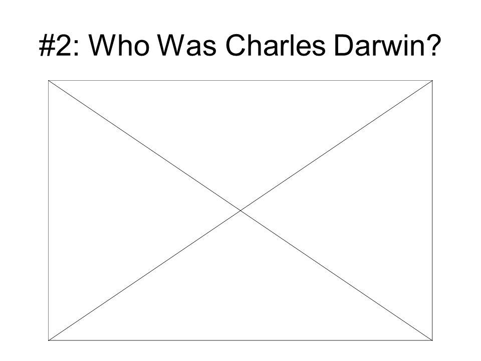#2: Who Was Charles Darwin?