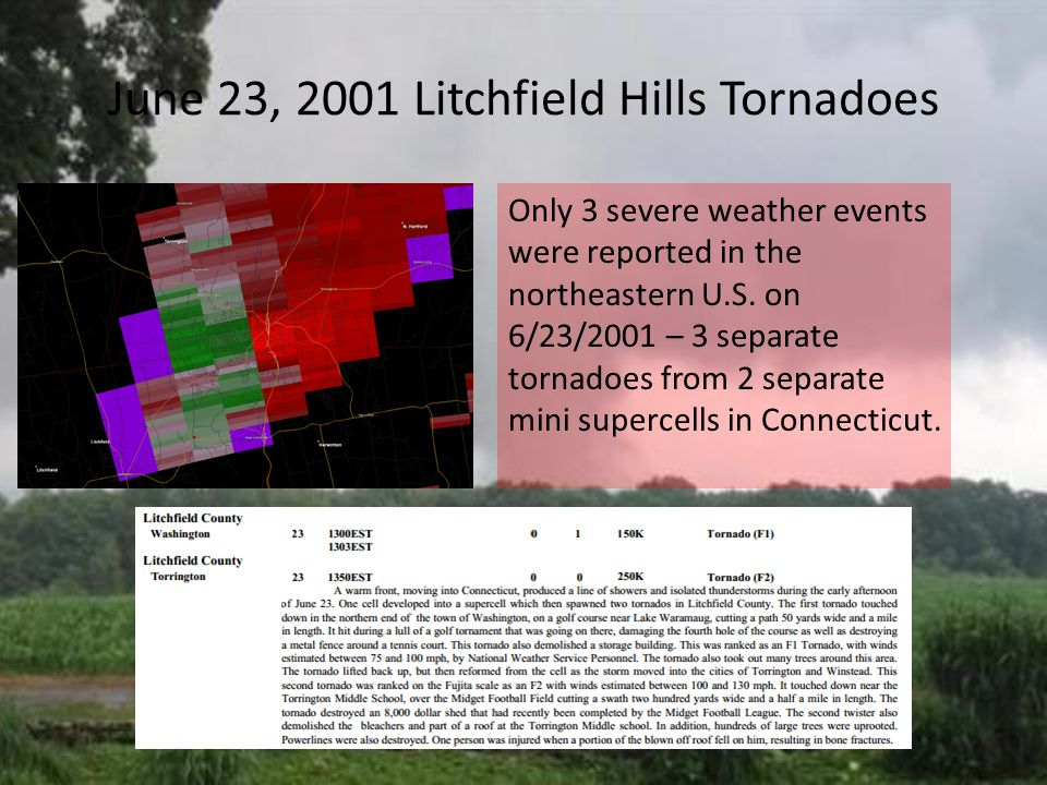 June 23, 2001 Litchfield Hills Tornadoes Only 3 severe weather events were reported in the northeastern U.S.