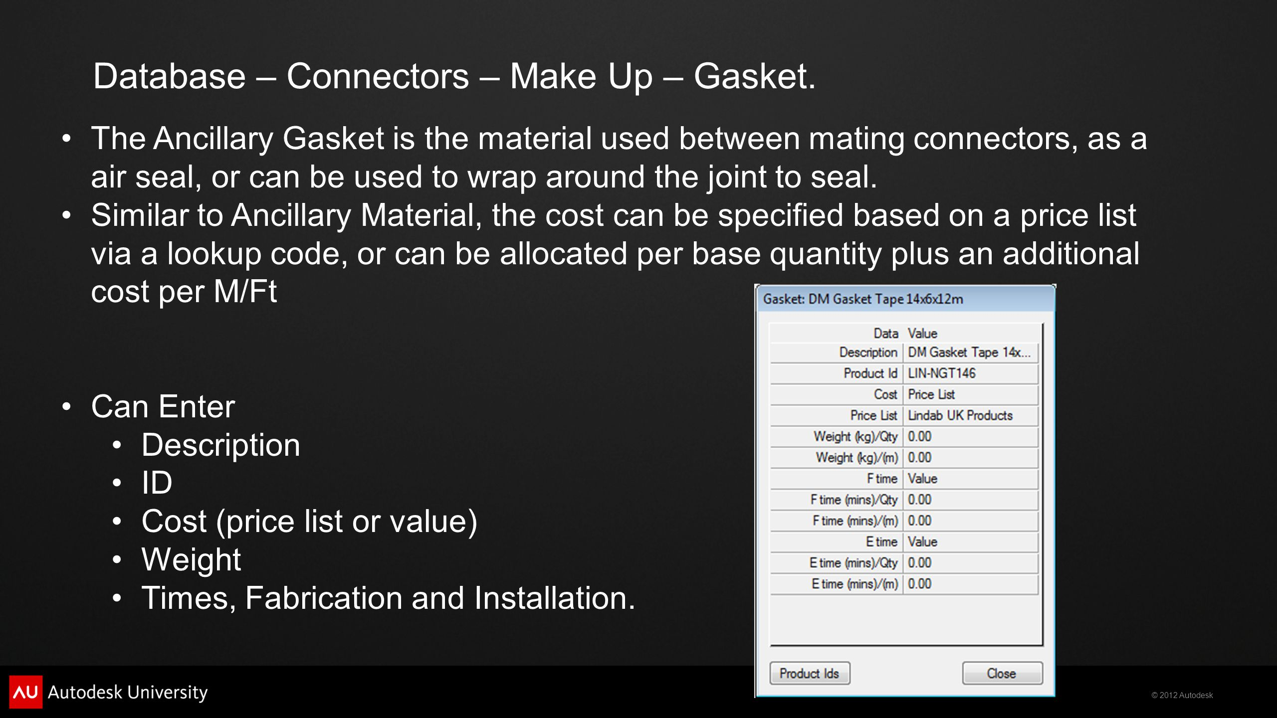 © 2012 Autodesk Database – Connectors – Make Up – Gasket.