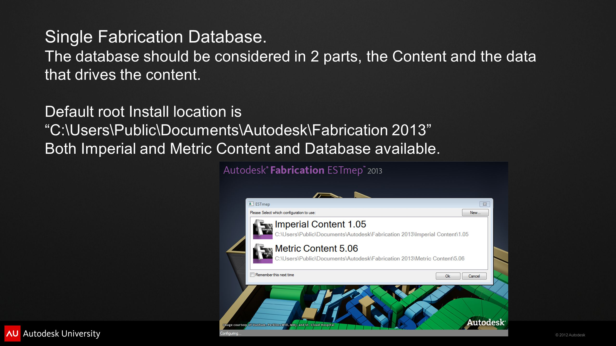 © 2012 Autodesk Single Fabrication Database.