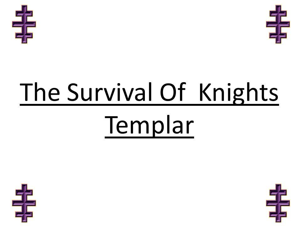 The Survival Of Knights Templar
