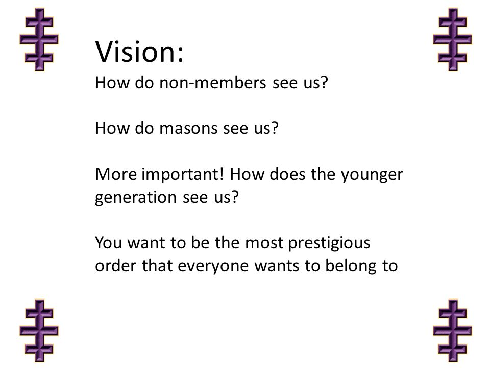 Perception: Would non-member masons want to join us.