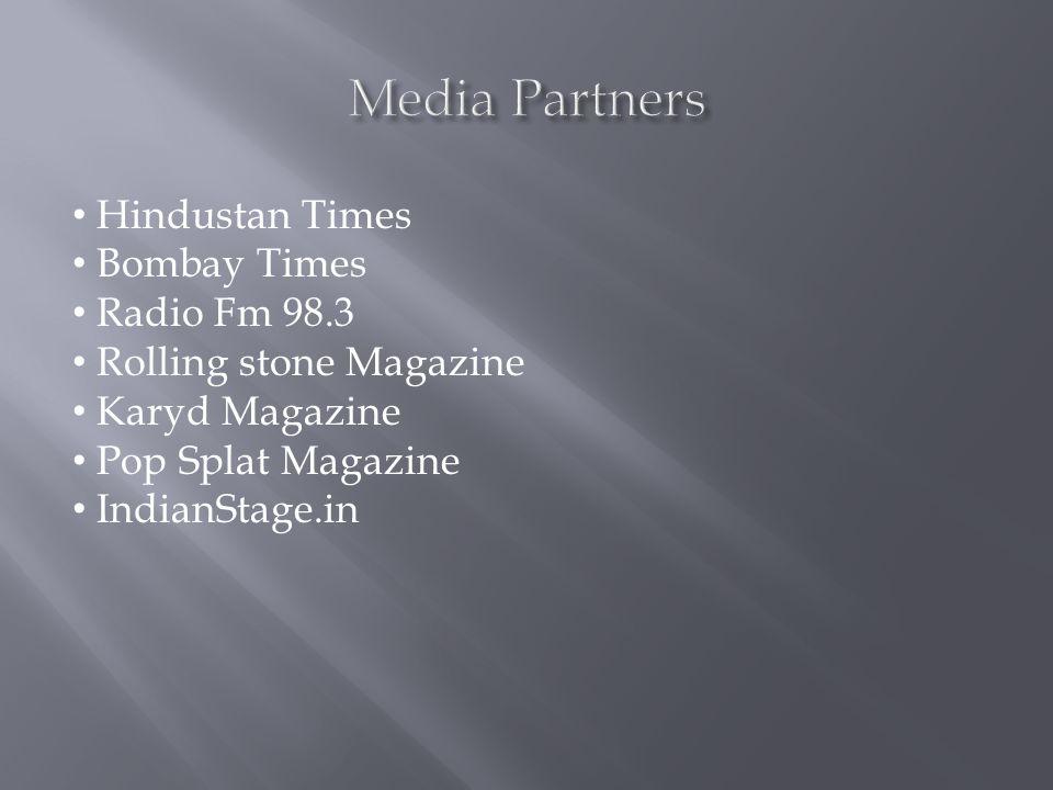 Hindustan Times Bombay Times Radio Fm 98.3 Rolling stone Magazine Karyd Magazine Pop Splat Magazine IndianStage.in