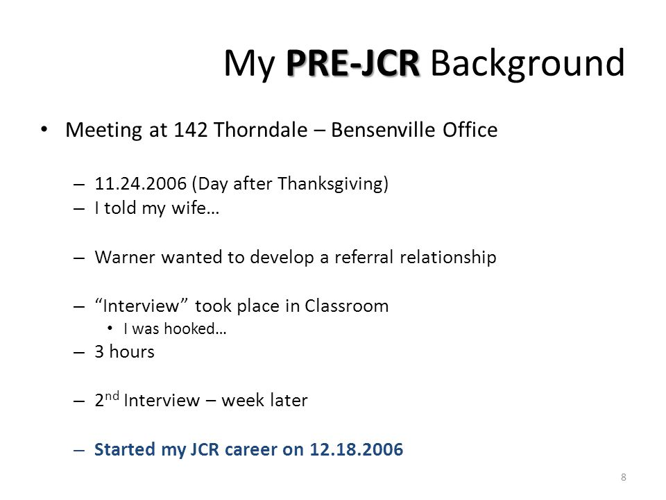 PRE-JCR My PRE-JCR Background Meeting at 142 Thorndale – Bensenville Office – 11.24.2006 (Day after Thanksgiving) – I told my wife… – Warner wanted to