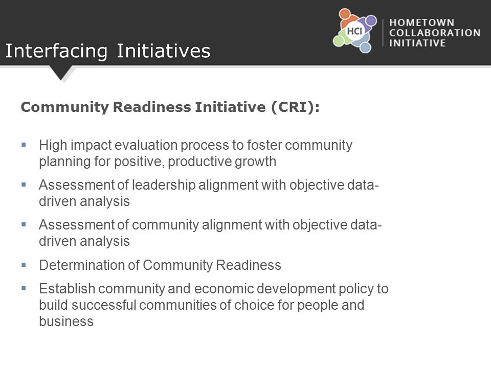 Interfacing Initiatives Community Readiness Initiative (CRI):  High impact evaluation process to foster community planning for positive, productive g
