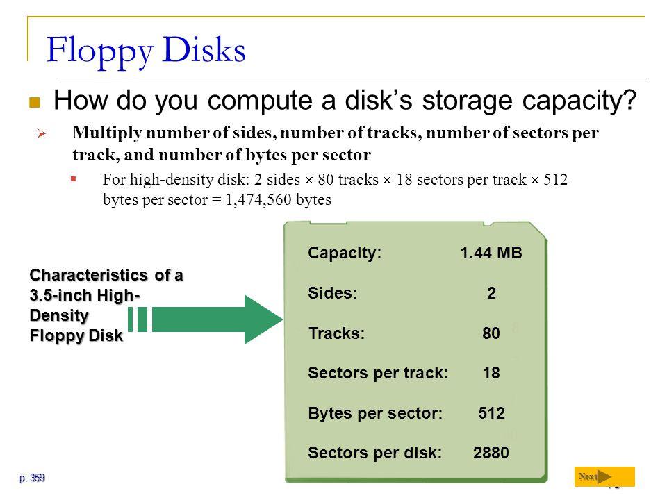 18 Floppy Disks How do you compute a disk's storage capacity.