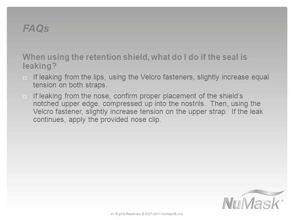 When using the retention shield, what do I do if the seal is leaking.