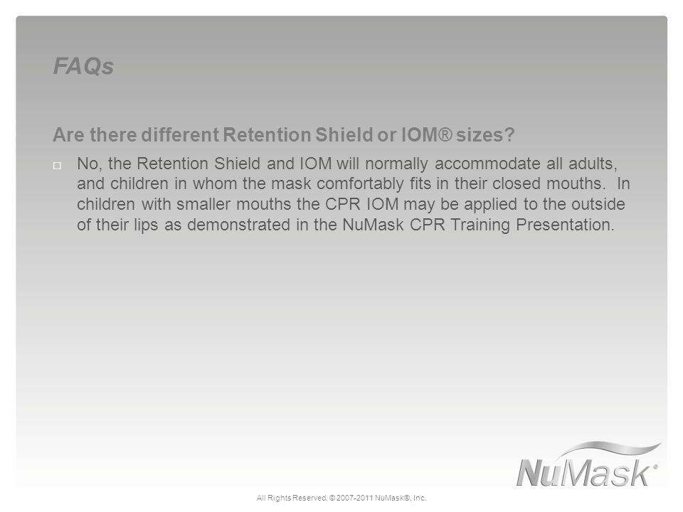 Are there different Retention Shield or IOM® sizes.
