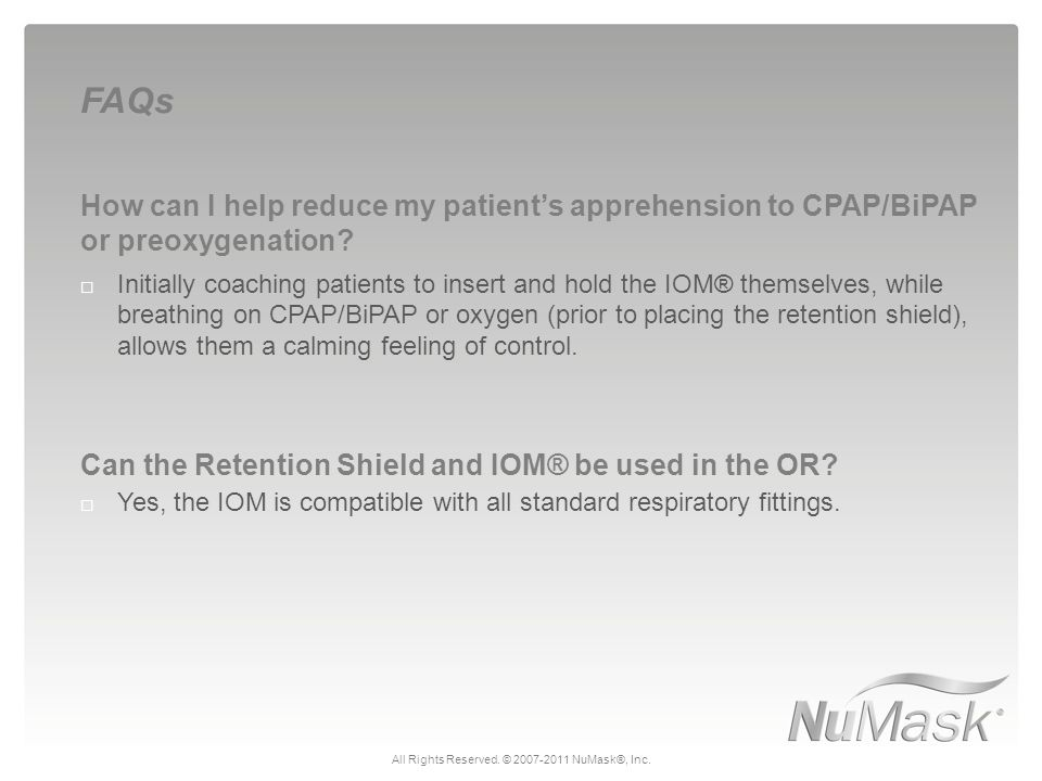 How can I help reduce my patient's apprehension to CPAP/BiPAP or preoxygenation.