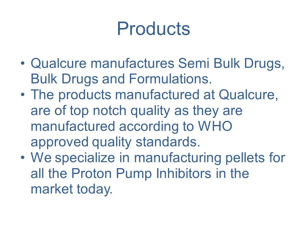 Manufacturing Quality Products QualCure is a leading pharmaceutical company, marketing products from a wide range of therapeutic areas including cardiovascular, anti-infective, CNS, anti- inflammatory, anti-ulcer, antidiabetic, analgesic, dermatology.