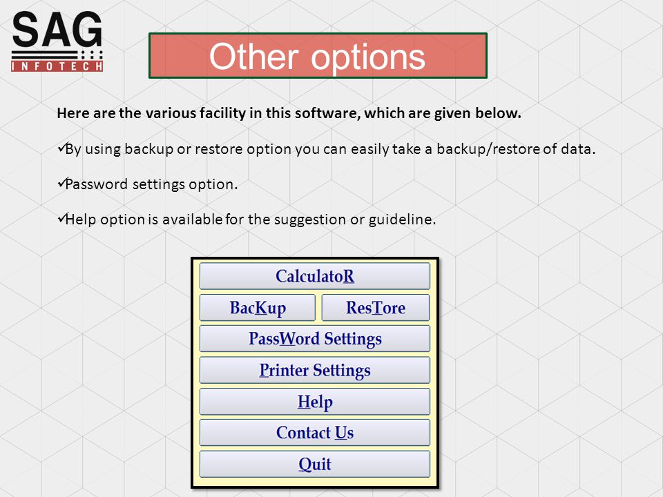 Other options Here are the various facility in this software, which are given below.