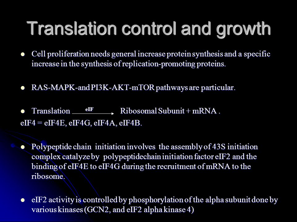 Translation control and growth Cell proliferation needs general increase protein synthesis and a specific increase in the synthesis of replication-pro