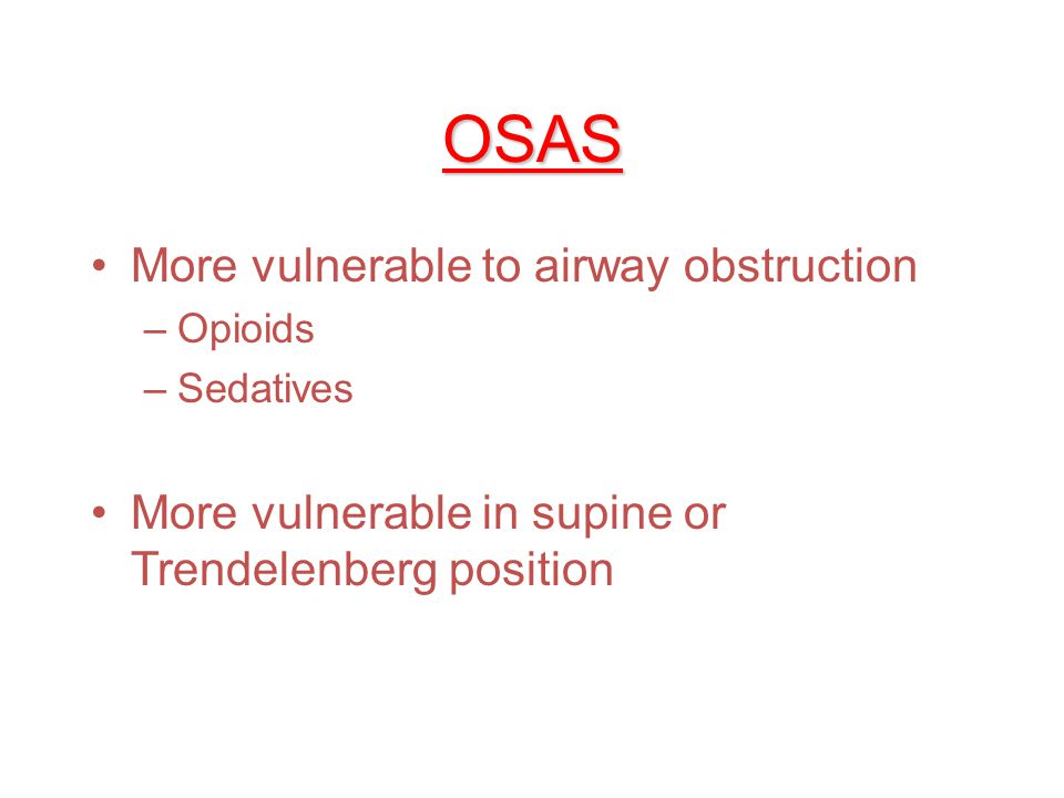 OSAS Snoring Dry mouth and short arousal during sleep Partners report apnea pauses during sleep