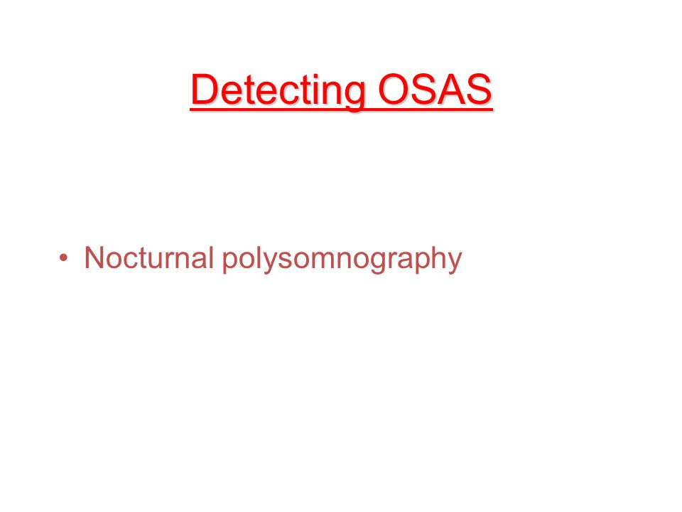 OSAS and Difficult Intubation 15% of obese patients are a difficult intubation Short thick neck Obesity and short thick neck –Related to OSAS and to each other Fat in lateral pharyngeal walls are difficult to exam awake