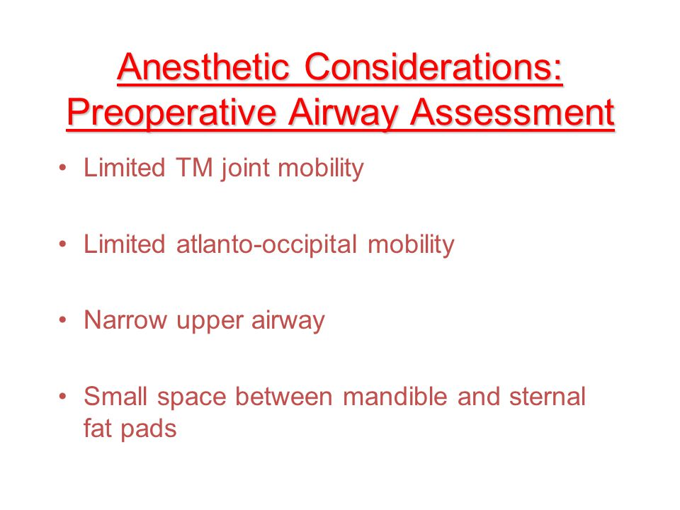 Anesthetic Considerations: Preoperative If HTN – good control Atherosclerosis then ECG &/or Stress Echo Previous anesthesia exposure and any problem to ask