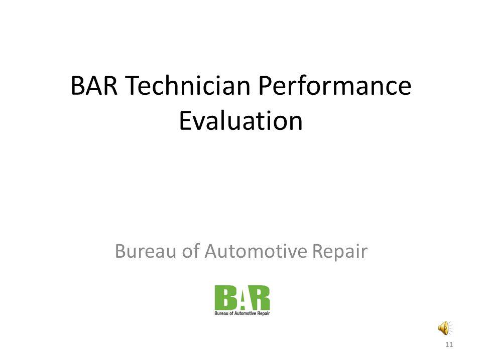BAR Technician Performance Evaluation Bureau of Automotive Repair 11