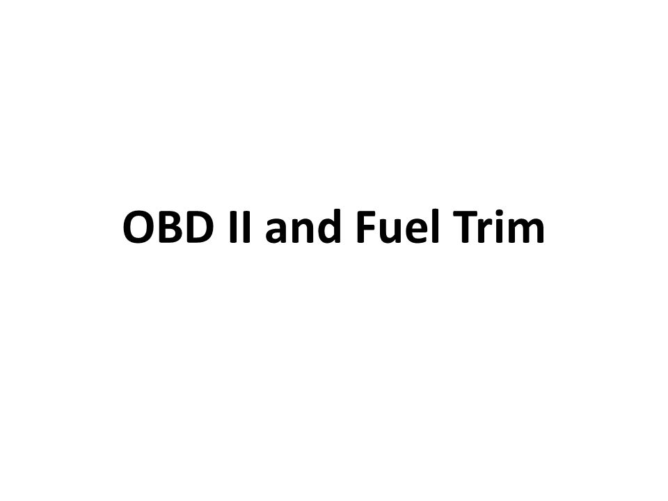 OBD II and Fuel Trim